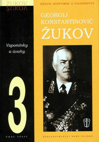 Vzpomínky a úvahy 3 - Georgij K. Žukov