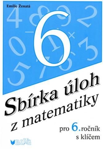 Sbírka úloh z matematiky pro 6.ročník