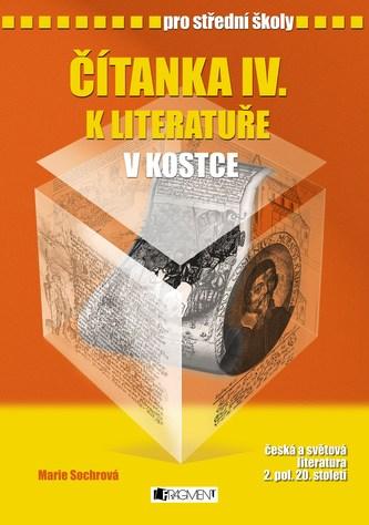Čítanka IV. k literatuře v kostce pro střední školy - Marie Sochrová