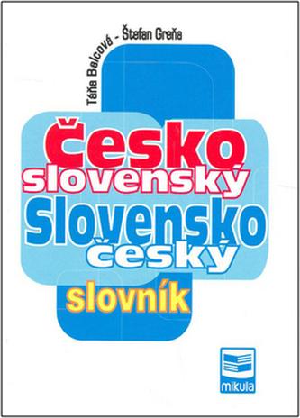 Česko slovenský Slovensko český slovník - Táňa Balcová; Štefan Greňa