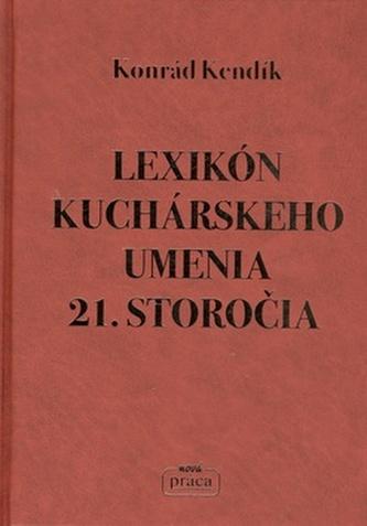 Lexikón kuchárskeho umenia 21. storočia - Konrád Kendík