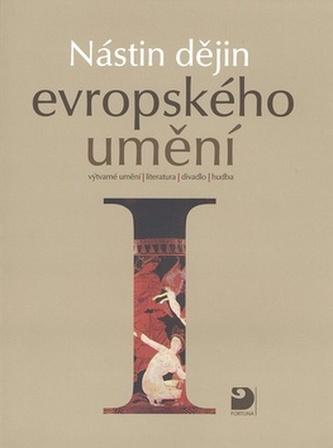 Nástin dějin evropského umění I. - Tušl a kol
