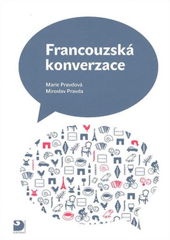 Francouzská konverzace 1 - Marie Pravdová; Miroslav Pravda