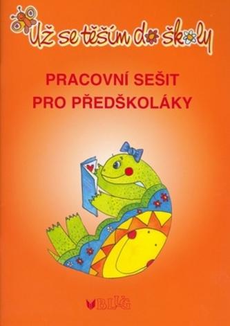 Pracovní sešit Už se těším do školy - Jaroslava Bukáčková; Lenka Procházková