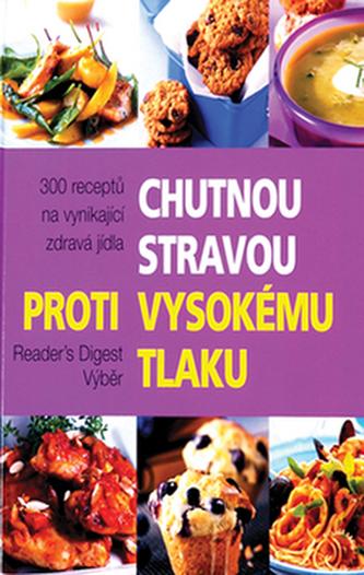 Chutnou stravou proti vysokému tlaku - Reader´s Digest výběr