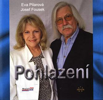 Pohlazení - Eva Pilarová; Josef Fousek