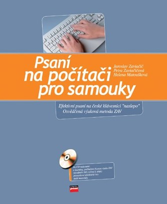 Psaní na počítači pro samouky + CD - Jaroslav Zaviačič a kol.