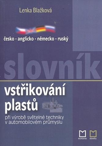 Česko - anglicko - německo - ruský slovník vstřikování plastů - Lenka Blažková