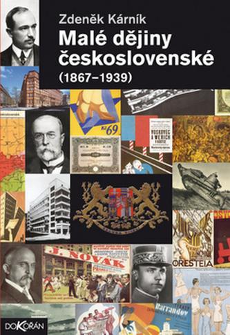Malé dějiny Československé 1867-1939
