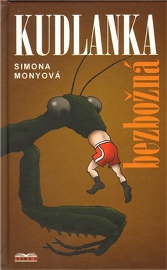 Kudlanka bezbožná - Simona Monyová