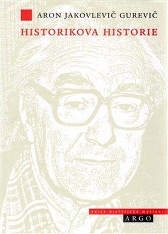Historikova historie - Aron J. Gurevič