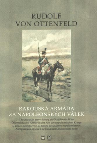 Rakouská armáda za napoleonských válek - Rudolf von Ottenfeld