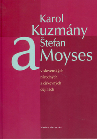 Karol Kuzmány a Štefan Moyses - Imrich Sedlák