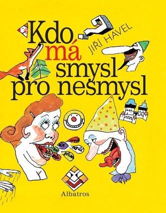 Kdo má smysl pro nesmysl - Jiří Havel; Jindřich Kovařík