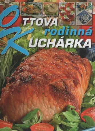 Ottova rodinná kuchárka - Kolektív autorov