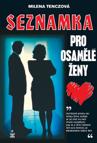 Seznamka pro osamělé ženy - Milena Tenczová