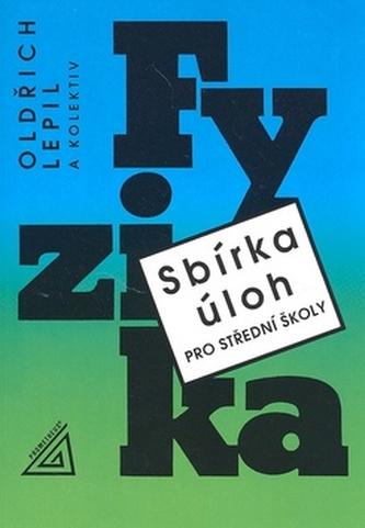 Sbírka úloh pro střední školy Fyzika - Oldřich Lepil