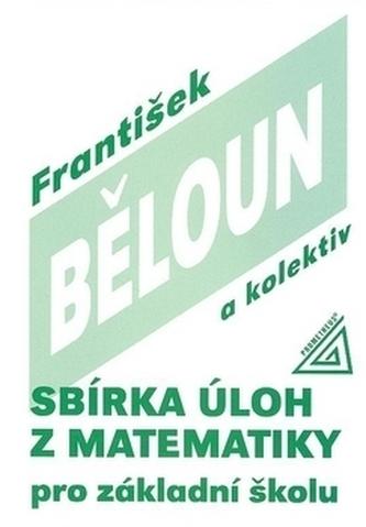 Sbírka úloh z matematiky pro základní školu - František Běloun
