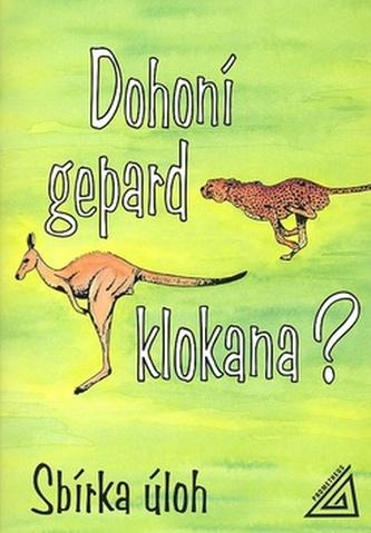 Dohoní gepard klokana? Sbírka úloh - Jaromíra Novotná