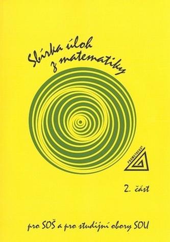 Sbírka úloh z matematiky 2.část, pro SOŠ a studijní obory SOU - F. Jirásek