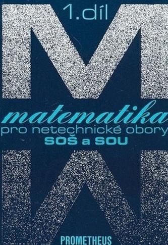 Matematika pro netechnické obory pro SOŠ a SOU 1.díl - Emil Calda