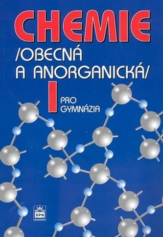 Chemie pro gymnázia I. (Obecná a anorganická) - Bohuslav Dušek; Vratislav Flemr