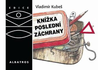 Knížka poslední záchrany - Vladimír Kubeš