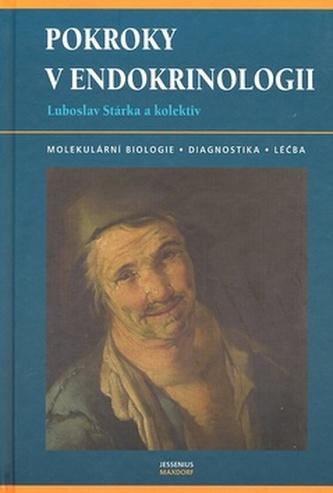 Pokroky v endokrinologii - Lubosalv Stárka a kol.