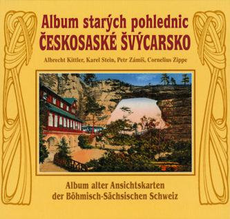 Album starých pohlednic Českosaské Švýcarsko - Albrecht Kittler; Jiří Čunát