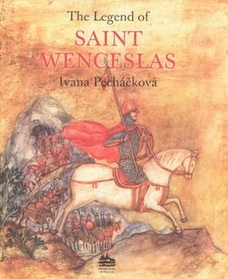 The Legend of Saint Wenceslas - Ivana Pecháčková; Jarmila Marešová