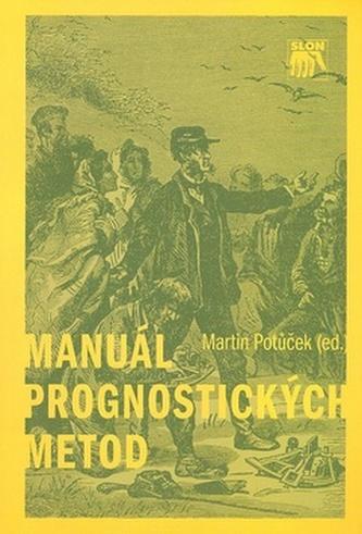 Manuál prognostických metod - Martin a kolektiv Potůček