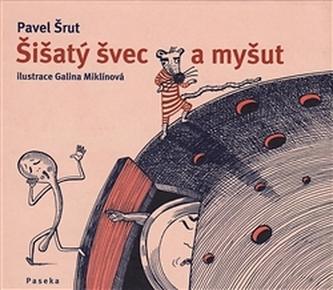 Šišatý švec a myšut - Pavel Šrut; Galina. Miklínová