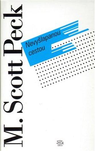 Nevyšlapanou cestou - Scott M. Peck