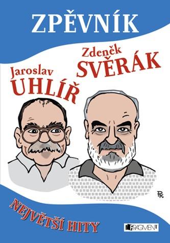 Zpěvník Jaroslav Uhlíř Zdeněk Svěrák - Zdeněk Svěrák; Jaroslav Uhlíř