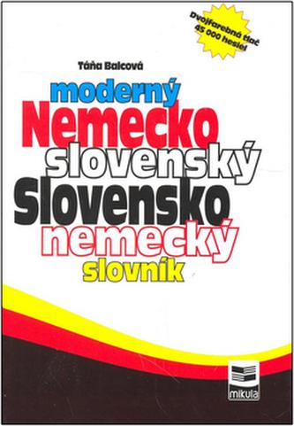 Moderný Nemecko slovenský Slovensko nemecký slovník - Táňa Balcová
