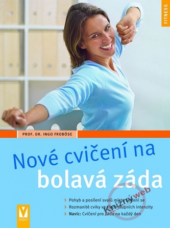Nové cvičení na bolavá záda - Ingo Froböse