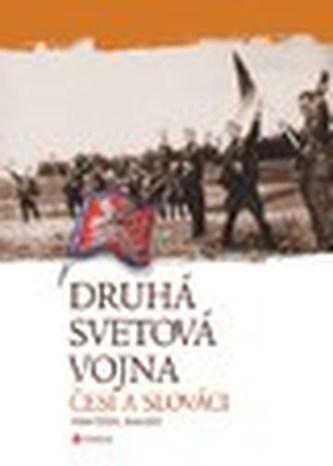 Druhá svetová vojna Češi a Slováci - František Emmert