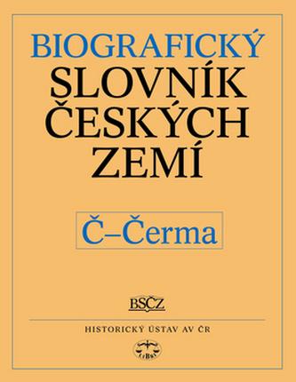 Biografický slovník českých zemí Č - Čerma - Pavla Vošahlíková a kol.
