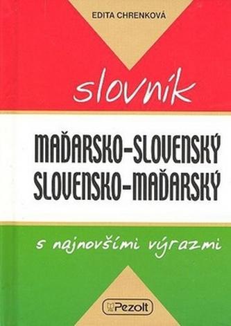 Maďarsko - slovenský slovensko - maďarský slovník s najnovšími výrazmi - Edita Chrenková