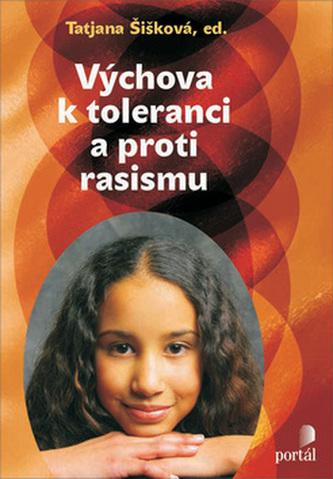 Výchova k toleranci a proti rasismu - Tatjana Šišková
