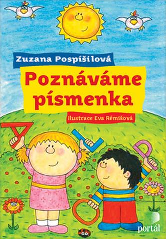 Poznáváme písmenka - Zuzana Pospíšilová; Eva Rémišová