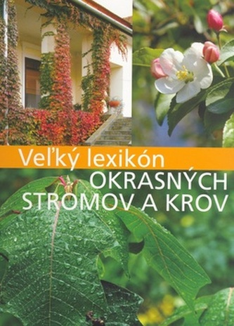 Vežký lexikon okrasných stromov a krov - Anikó Boros; Csaba Illyés