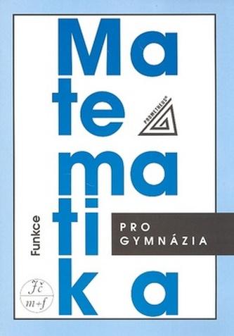 Matematika pro gymnázia Funkce + CD - Oldřich Odvárko