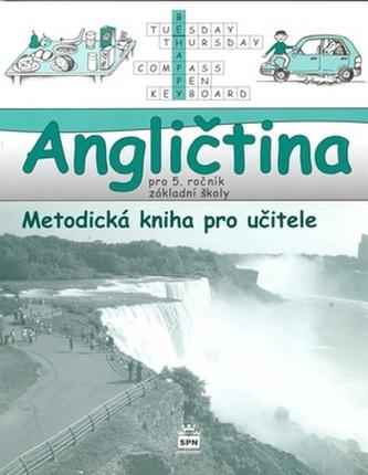 Angličtina pro 5. ročník základní školy Metodická kniha pro učitele - Marie Zahálková