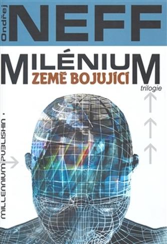 Milénium Země bojující - Ondřej Neff; Petr Sás