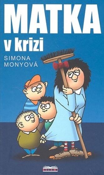 Matka v krizi - Simona Monyová