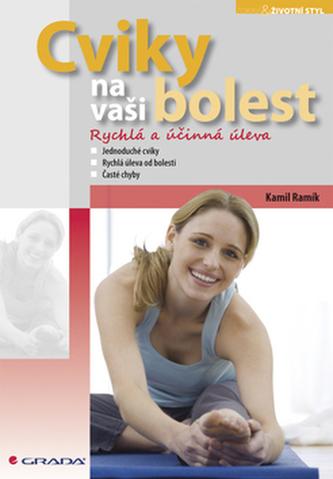 Cviky na vaši bolest - Karel Ramík