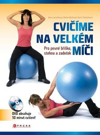 Cvičíme na velkém míči - Hana Janošová