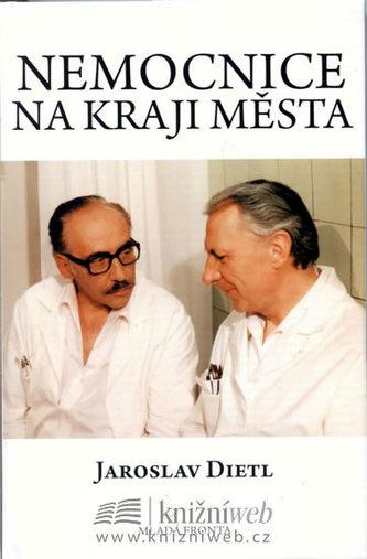 Nemocnice na kraji města - Jaroslav Dietl