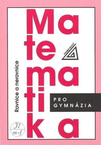 Matematika pro gymnázia Rovnice a nerovnice - Jura Charvát